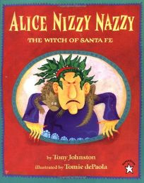 Alice Nizzy Nazzy: The Witch of Santa Fe