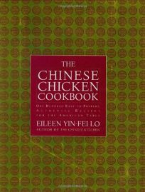 The Chinese Chicken Cookbook: 100 Easy-To-Prepare