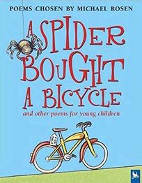 A SPIDER BOUGHT A BICYCLE: And Other Poems for Young Children