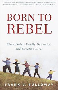 Born to Rebel: Birth Order