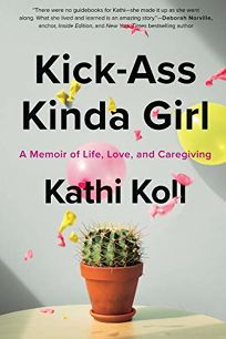 Kick-Ass Kinda Girl: A Memoir of Life