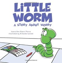 Little Worm: A Story about Worry
