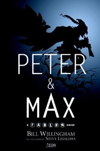 Peter and Max: A Fables Novel