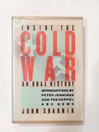 Inside the Cold War: An Oral History