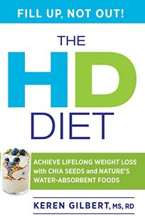 The HD Diet: Achieve Lifelong Weight Loss with Chia Seeds and Other Hydrophilic Foods