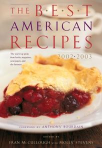 THE BEST AMERICAN RECIPES 2002–2003: The Years Top Picks from Books