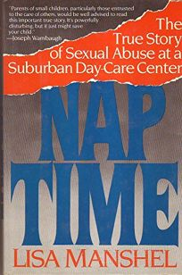 Nap Time: The True Story of Sexual Abuse at a Suburban Day Care Center