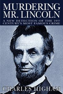 MURDERING MR. LINCOLN: A New Detection of the 19th Centurys Most Famous Crime