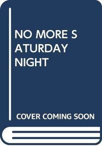 No More Saturday Night
