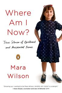 Where Am I Now: True Stories of Girlhood And Accidental Fame