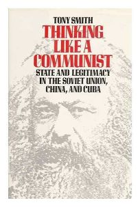 Thinking Like a Communist: State and Legitimacy in the Soviet Union