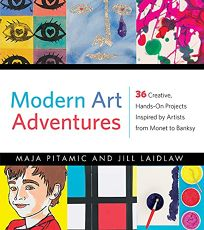 Modern Art Adventures: 36 Creative