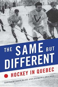 The Same but Different: Hockey in Quebec