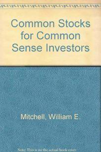 Common Stocks for Common Sense Investors