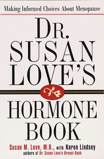 Dr. Susan Loves Hormone Book: Making Informed Choices about Menopause