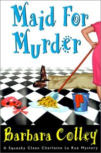 MAID FOR MURDER: A Squeaky Clean Charlotte La Rue Mystery