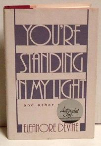 Youre Standing in My Light