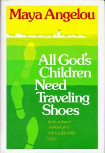 All Gods Children Need Traveling Shoes