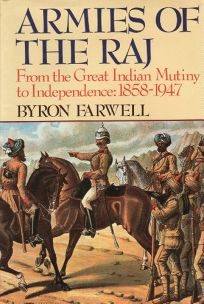 Armies of the Raj: From the Mutiny to Independence