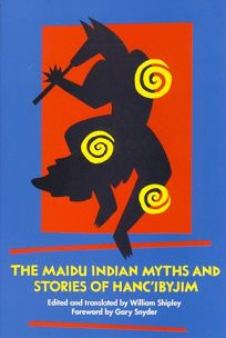 The Maidu Indian Myths and Stories of Hancibyjim