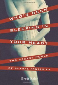 Whos Been Sleeping in Your Head?: The Secret World of Sexual Fantasies