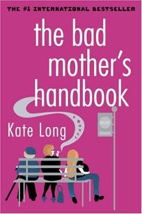 THE BAD MOTHERS HANDBOOK