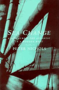 Sea Change: 4alone Across the Atlantic in a Wooden Boat