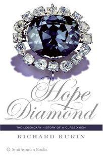 Hope Diamond: The Legendary Story of a Cursed Gem
