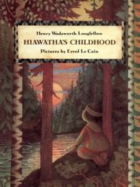 Hiawathas Childhood