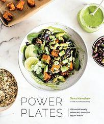 Power Plates: 100 Nutritionally Balanced