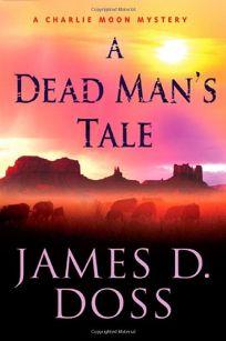 A Dead Mans Tale: A Charlie Moon Mystery