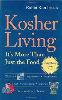 KOSHER LIVING: Its More Than Just the Food