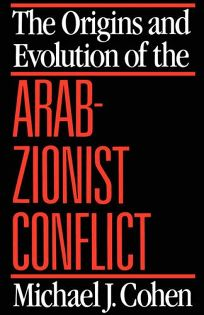 The Origins and Evolution of the Arab-Zionist Conflict