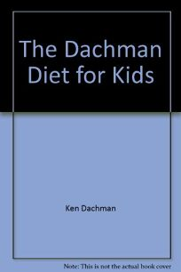 The Dachman Diet for Kids: A Complete Guide to Healthy Weight Loss