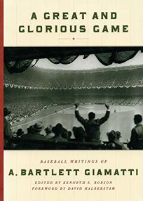 A Great and Glorious Game: Baseball Writings of A. Bartlett Giamatti