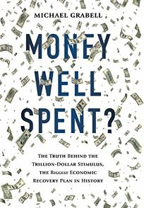 Money Well Spent? The Truth Behind the Trillion-Dollar Stimulus