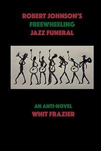 Robert Johnson's Freewheeling Jazz Funeral