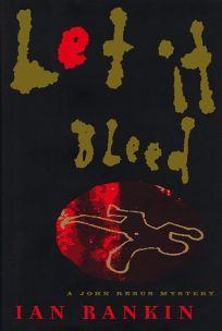 Let It Bleed: A John Rebus Mystery