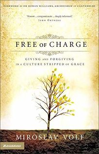 Free of Charge: Giving and Forgiving in a Culture Stripped of Grace: The Archbishops Official 2006 Lent Book