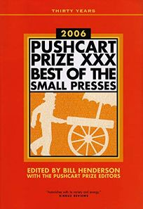 The Pushcart Prize 2006: XXX: The Best of the Small Presses