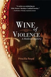 WINE OF VIOLENCE: A Medieval Mystery
