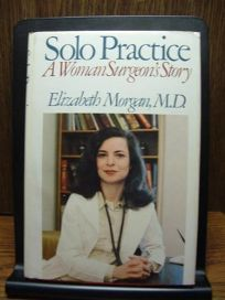 Solo Practice: A Woman Surgeons Story