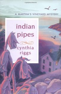 Indian Pipes: A Marthas Vineyard Mystery