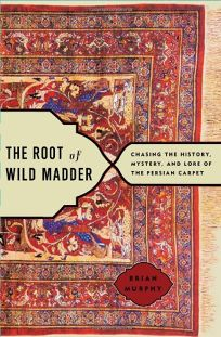 The Root of Wild Madder: Chasing the History