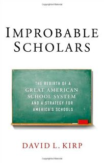 Improbable Scholars: The Rebirth of a Great American School System and a Strategy for America's Schools