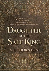 Sci-Fi/Fantasy/Horror Book Review: Daughter of the Salt King by A.S. Thornton. CamCat, $26.99 (448p) ISBN 978-0-7443-0391-9