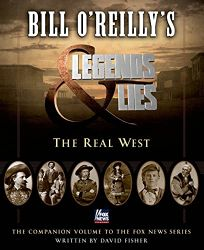 Bill OReillys Legends and Lies: The Real West