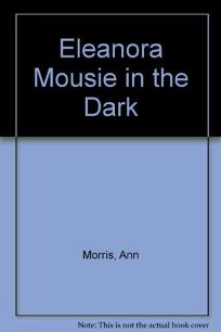Eleanora Mousie in the Dark