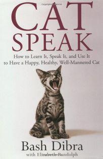 Catspeak: Ht Learn It Speak It Use It Have Happy Healthy Well Mannered Cat