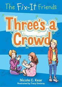 The Fix-It Friends: Threes a Crowd